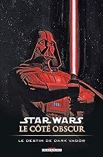 Star Wars - Le côté obscur T05 - Le destin de Dark Vador