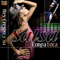 レイ・クレスポ サルサ、コンガ、ロカ (Rey Crespo Y Su  Salsa Conga Loca)