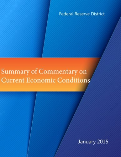 Compare Textbook Prices for Summary of Commentary on Current Economic Conditions Beige Book  ISBN 9781508495871 by Federal Reserve District