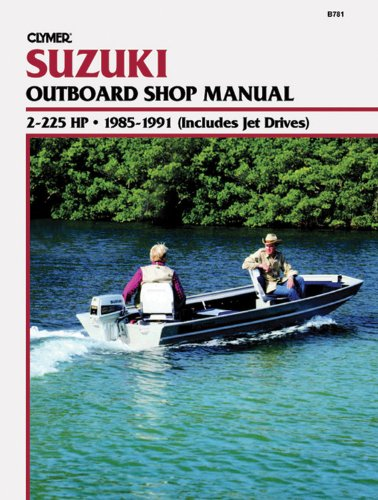 Suzuki Outboard Shop Manual: 2-225 HP 1985-1991 (Includes Jet Drives)