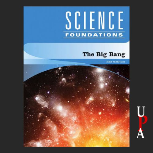 The Big Bang                   By:                                                                                                                                 Mike Perricone                               Narrated by:                                                                                                                                 Kirby Heyborne                      Length: 2 hrs and 40 mins     Not rated yet     Overall 0.0