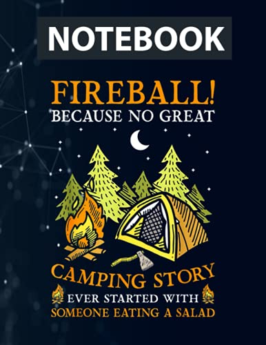 Fireball Because No Great Camping Story Funny Camper Notebook / 130 pages / US Letter Size