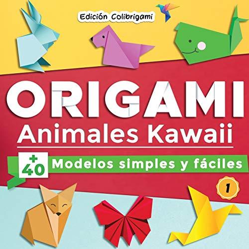 ORIGAMI, Animales Kawaii : +40 modelos simples y fáciles 1: Proyectos de plegado de papel paso a paso. Un regalo ideal para principiantes, niños y adultos!