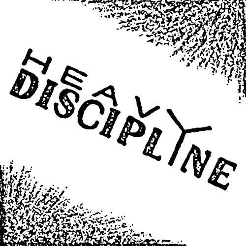 Heavy Discipline