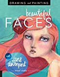 Drawing and Painting Beautiful Faces: A...