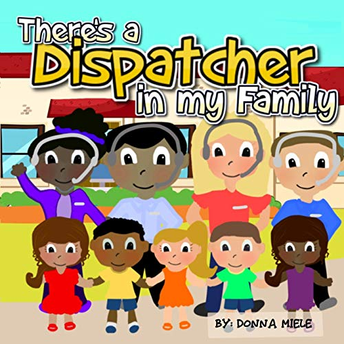 Compare Textbook Prices for There's a Dispatcher in my Family  ISBN 9798736450855 by Miele, Donna