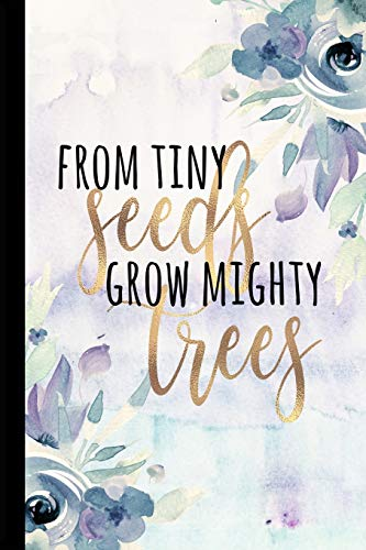 From Tiny Seeds Grow Mighty Trees: Paraprofessional Gifts, Preschool Teacher Notebook, Inspirational Teacher Gifts, Appreciation, Teacher's Aide ... Helping Me Grow, 6x9 college ruled notebook