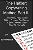 The Halbert Copywriting Method Part III: The Simple, Fast, & Easy Editing Formula That Forces Buyers...
