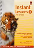 INSTANT LESSONS 3 : ADVANCED (Penguin English)