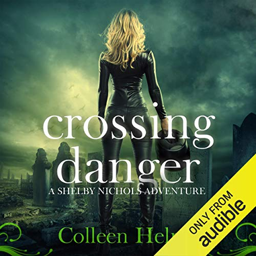 Crossing Danger Audiobook By Colleen Helme cover art