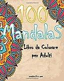 100 Mandalas libro da colorare per adulti: 100 Disegni e Motivi Rilassanti contro lo Stres...