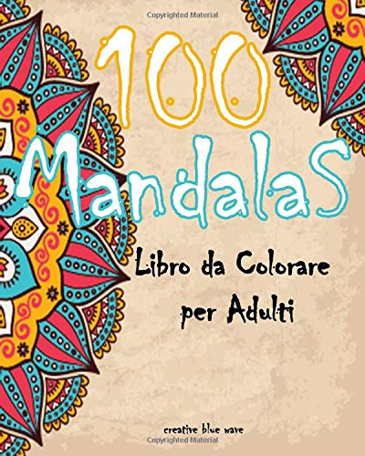 100 Mandalas libro da colorare per adulti: 100 Disegni e Motivi Rilassanti contro lo Stress, Serie di Libri da Colorare per Adulti