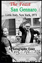 The Feast Of San Gennaro, Little Italy, New York, 1971: A Photographic Essay: The People, Food, Activities