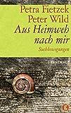 Aus Heimweh nach mir: Suchbewegungen - Petra Fietzek