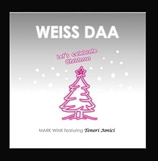 Weiss Daa (feat. Tenori Amici)