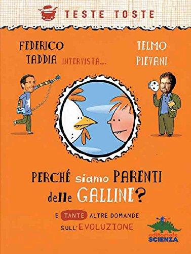 Perché siamo parenti delle galline?: e tante altre domande sull'evoluzione (Teste toste) (Italian Edition)