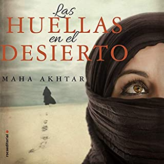 Las huellas en el desierto [The Footprints in the Desert]                   By:                                                                                                                                 Maha Akhtar,                                                                                        Enrique Alda - translator                               Narrated by:                                                                                                                                 Mercè Ribot                      Length: 12 hrs and 15 mins     Not rated yet     Overall 0.0