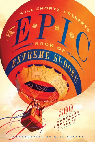 Compare Textbook Prices for Will Shortz Presents The Epic Book of Extreme Sudoku: 300 Challenging Puzzles First Edition ISBN 9781250004017 by Shortz, Will,Shortz, Will