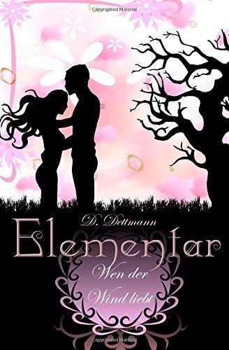 Wen der Wind liebt (ELEMENTAR, Band 1)