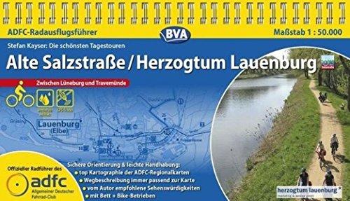 ADFC-Radausflugsführer Alte Salzstraße / Herzogentum Lauenburg 1:50.000 praktische Spiralbindung, reiß- und wetterfest, GPS-Tracks Download: Zwischen Lüneburg und Travemünde