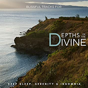 Depths Of The Divine - Blissful Tracks For Deep Sleep, Serenity & Insomnia