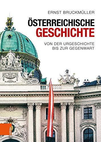 Österreichische Geschichte: Von der Urgeschichte bis zur Gegenwart