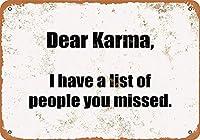 親愛なるカルマはあなたが逃した人々のリストを持っています。金属スズサイン通知街路交通危険警告耐久性、防水性、防錆性