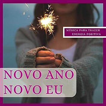 Novo Ano, Novo Eu - Música para Trazer Energia Positiva, Positividade e Felicidade
