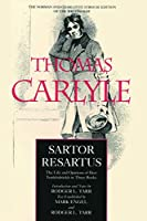 Sartor Resartus: The Life and Opinions of Herr Teufelsdrockh in Three Books (Norman & Charlotte Strouse Edition of the Writings of Thomas Carlyle)