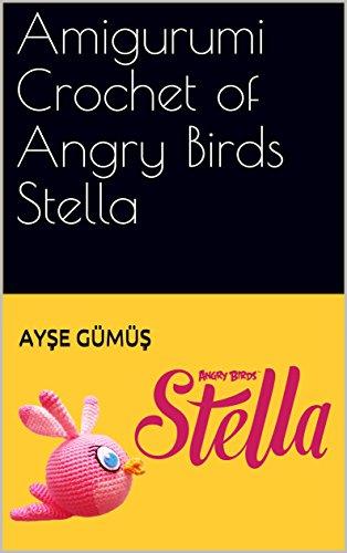 Amigurumi Crochet of Angry Birds Stella (English Edition)