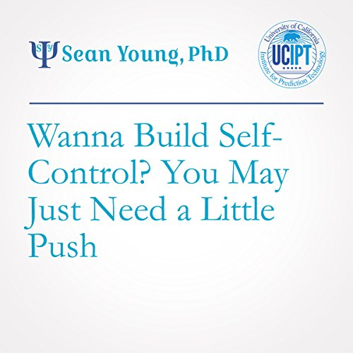 Wanna Build Self-Control? You May just Need a Little Push.  audiobook cover art