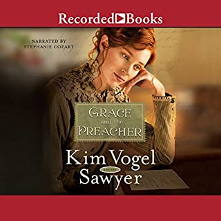 Grace and the Preacher                   By:                                                                                                                                 Kim Vogel Sawyer                               Narrated by:                                                                                                                                 Stephanie Cozart                      Length: 12 hrs and 44 mins     203 ratings     Overall 4.4