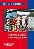 Standard-Einsatz-Regeln: Hilfeleistungseinsatz in der Wasserrettung - Ulrich Cimolino