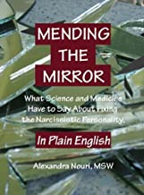 Mending the Mirror: What Science and Medicine Have to Say About Fixing the Narcissistic Personality -- in Plain English