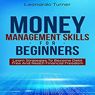 Money Management Skills for Beginners: Learn Strategies to Become Debt Free and Reach Financial Freedom audiobook cover art