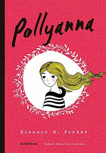 Pollyanna (Clássicos Autêntica)