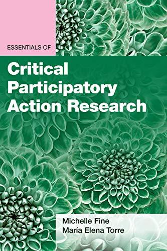 Essentials of Critical Participatory Action Research (Essentials of Qualitative Methods)