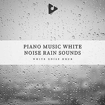 Piano Music White Noise Rain Sounds
