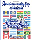 American Country Flags (North/South): Country Flag Coloring book with Useful information /For Kids & Adult / Best gift American people / Stress relief and general fun