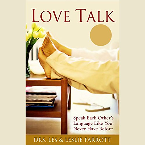 Love Talk     Speak Each Other's Language Like You Never Have Before              By:                                                                                                                                 Dr. Les Parrott,                                                                                        Dr. Leslie Parrott                               Narrated by:                                                                                                                                 Dr. Leslie Parrott,                                                                                        Dr. Les Parrott                      Length: 2 hrs and 39 mins     66 ratings     Overall 4.2