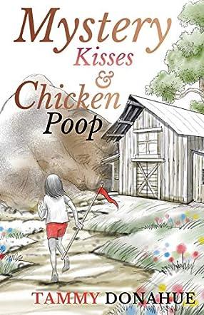 Mystery Kisses & Chicken Poop