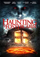 Haunting At Foster Cabin