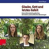 Meyer, K: Glaube, Gott und letztes Geleit/DVD: Unterrichtsmaterial Zu Judischen, Christlichen Und Muslimischen Bestattungen