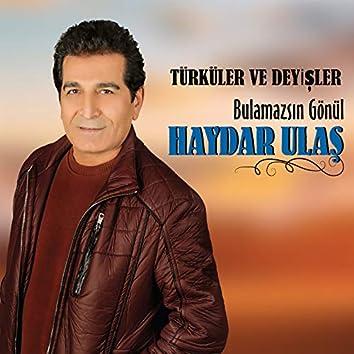 Türküler Ve Deyişler / Bulamazsın Gönül