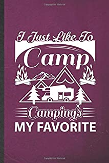 I Just Like to Camp Camping's My Favorite: Blank Funny Camping Hiking Lover Lined Notebook/ Journal For Camper Adventure, Inspirational Saying Unique Special Birthday Gift Idea Classic 6x9 110 Pages