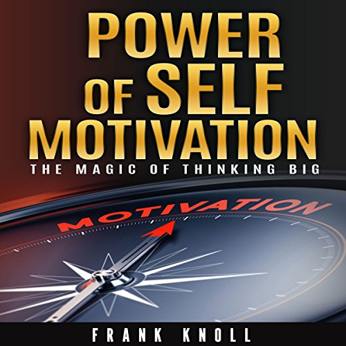Power of Self-Motivation: The Magic of Thinking Big audiobook cover art