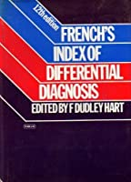 French's Index to Differential Diagnosis (FRENCH'S INDEX OF DIFFERENTIAL DIAGNOSIS)