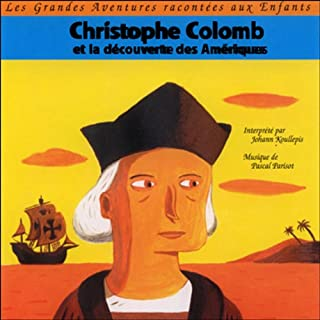 Christophe Colomb - Et la découverte des Amériques                   Written by:                                                                                                                                 Jules Verne                               Narrated by:                                                                                                                                 Johann Koullepis                      Length: 46 mins     Not rated yet     Overall 0.0