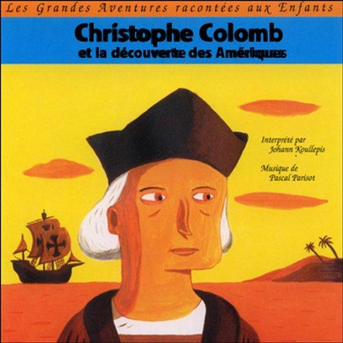 Christophe Colomb - Et la découverte des Amériques audiobook cover art