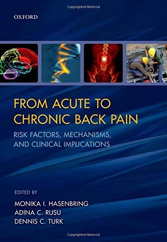 From Acute to Chronic Back Pain: Risk Factors, Mechanisms, and Clinical Implications by Monika I. Hasenbring Adina C. Rusu Dennis C Turk(2012-03-21)